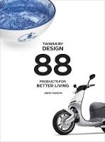 Taiwan by Design: 88 Products for...