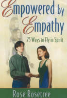 Empowered by Empathy: 25 Ways to Fly...