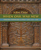 When Oak Was New: English Furniture...