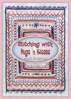 Stitching with Hugs 'n Kisses