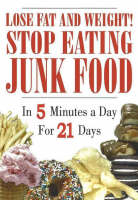 Lose Fat and Weight! Stop Eating Junk...