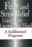 Fear and Stress Relief Using Your...