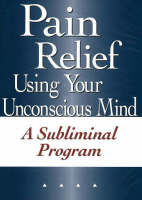 Pain Relief Using Your Unconscious...
