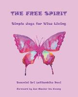 The Free Spirit: Simple Joys for Wise...