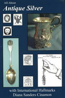 All About Antique Silver: with...