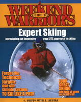 Weekend Warriors Guide to Expert Skiing