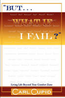 But...What If I Fail?: Living Life...