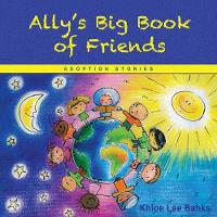 Ally's Big Book of Friends: Adoption...