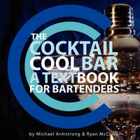 The Cocktail Cool Bar: A Textbook for...