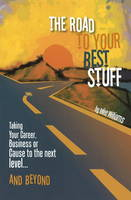The Road to Your Best Stuff: Taking...