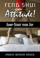 Feng Shui with Attitude!  Jump-Start...