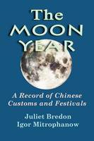 The Moon Year - A Record of Chinese...