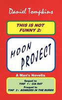THIS IS NOT FUNNY 2: MOON PROJECT --...