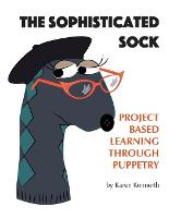 The Sophisticated Sock: Project Based...