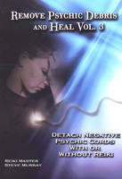 Remove Psychic Debris and Heal: v. 3:...
