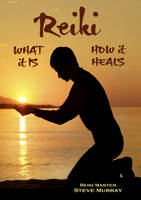 Reiki - What it is, How it Heals