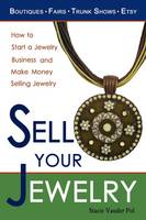Sell Your Jewelry: How to Start a...
