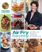 Air Fry Everything: Foolproof Recipes...