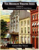 The Brooklyn Theatre Index Volume II Manhattan Avenue to York Street