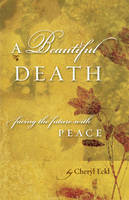 Beautiful Death: Facing the Future...
