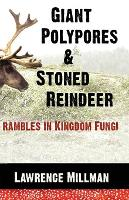 Giant Polypores and Stoned Reindeer:...