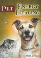 Pet Energy Healing: Step-by-Step