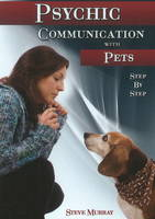 Psychic Communication with Pets:...
