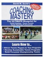 Coaching Mastery: The Ultimate...