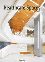 Healthcare Spaces: 6