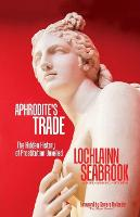Aphrodite's Trade: The Hidden History...