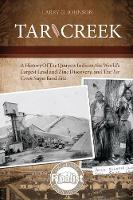 Tar Creek: A History of the Quapaw...