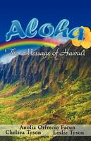 Aloha - The Message of Hawaii
