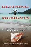 Defining Moments: Breaking Through...