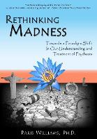 Rethinking Madness: Towards a ...