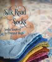 Silk Road Socks: Socks Inspired by...