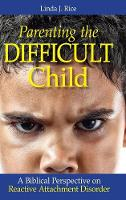 Parenting the Difficult Child: A...