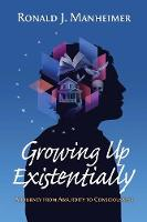 Growing Up Existentially: A Journey...