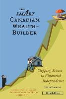 The Smart Canadian Wealth-Builder,...