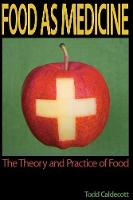 Food as Medicine: The Theory and...
