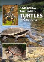 A Guide to Australian Turtles in...