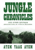 Jungle Chronicles and Other Writings:...