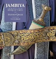 Jambiya: Daggers from the Ancient...