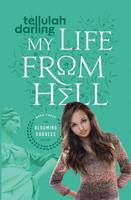 My Life from Hell (the Blooming...