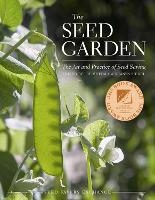 The Seed Garden: The Art and Practice...