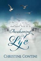 Death: Awakening to Life: Seeds Planted