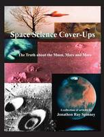 Space Science Cover-Ups: The Truth...