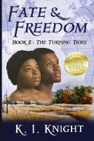 Fate & Freedom - Book II: The Turning...