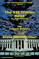 The $30 Trillion Heist---The Federal...