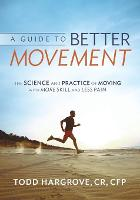 A Guide to Better Movement: The...