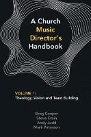 A Church Music Director's Handbook:...